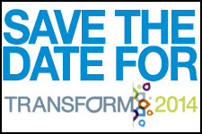 Save the Date for Transform 2014