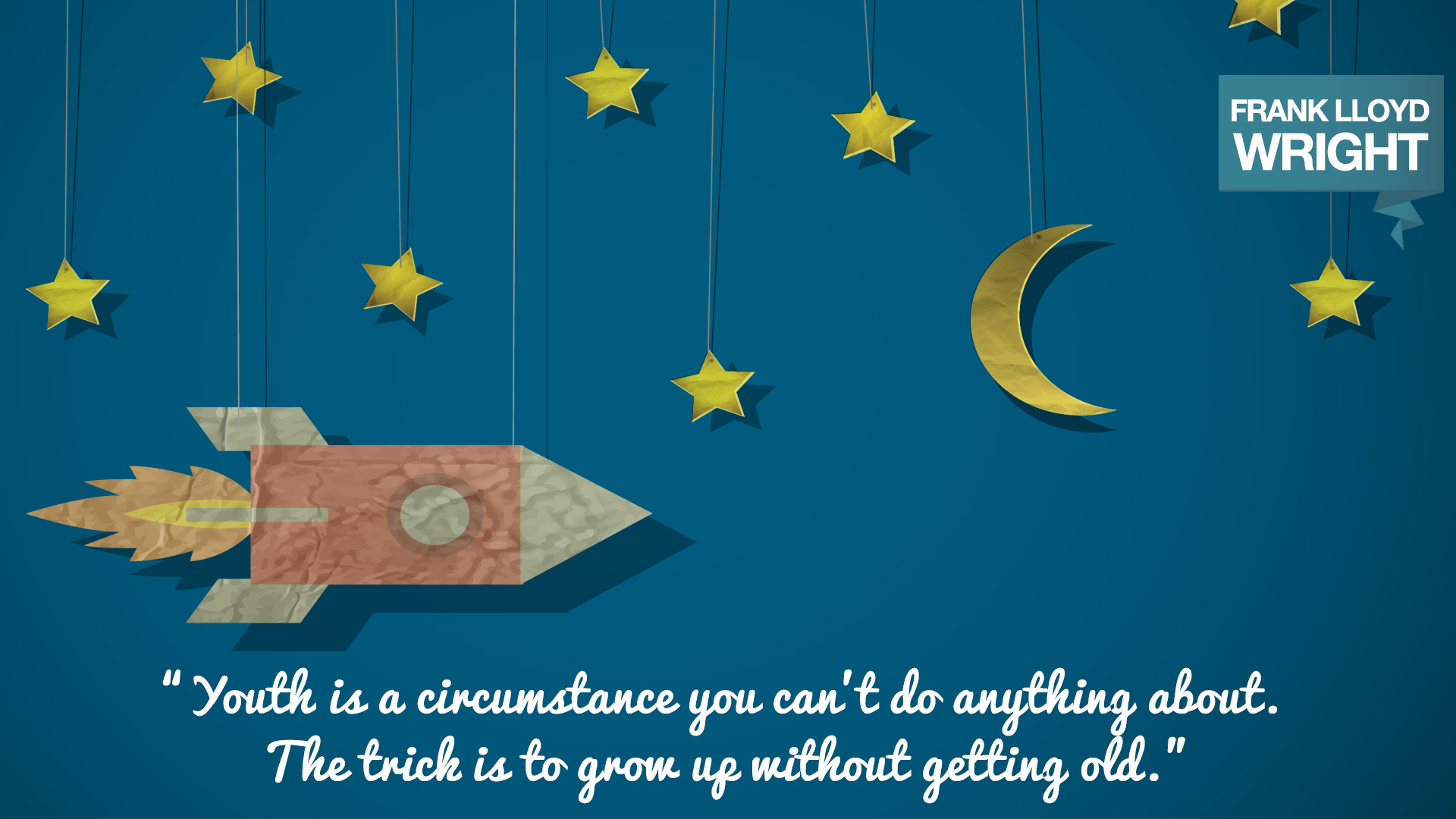 Youth is a circumstance you can't do anything about. The trick is to grow up without getting old. Frank Lloyd Wright