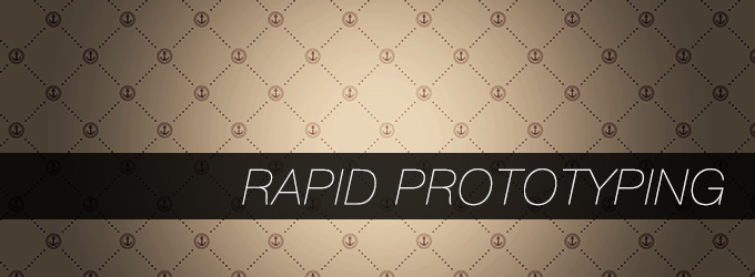 3 Steps for Rapid Prototyping