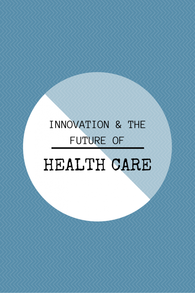 Innovation and the future of Health Care.