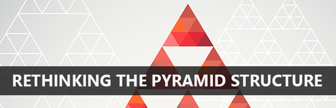 Rethinking the pyramid structure