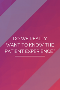 DO WE REALLYWANT TO KNOW THEPATIENT