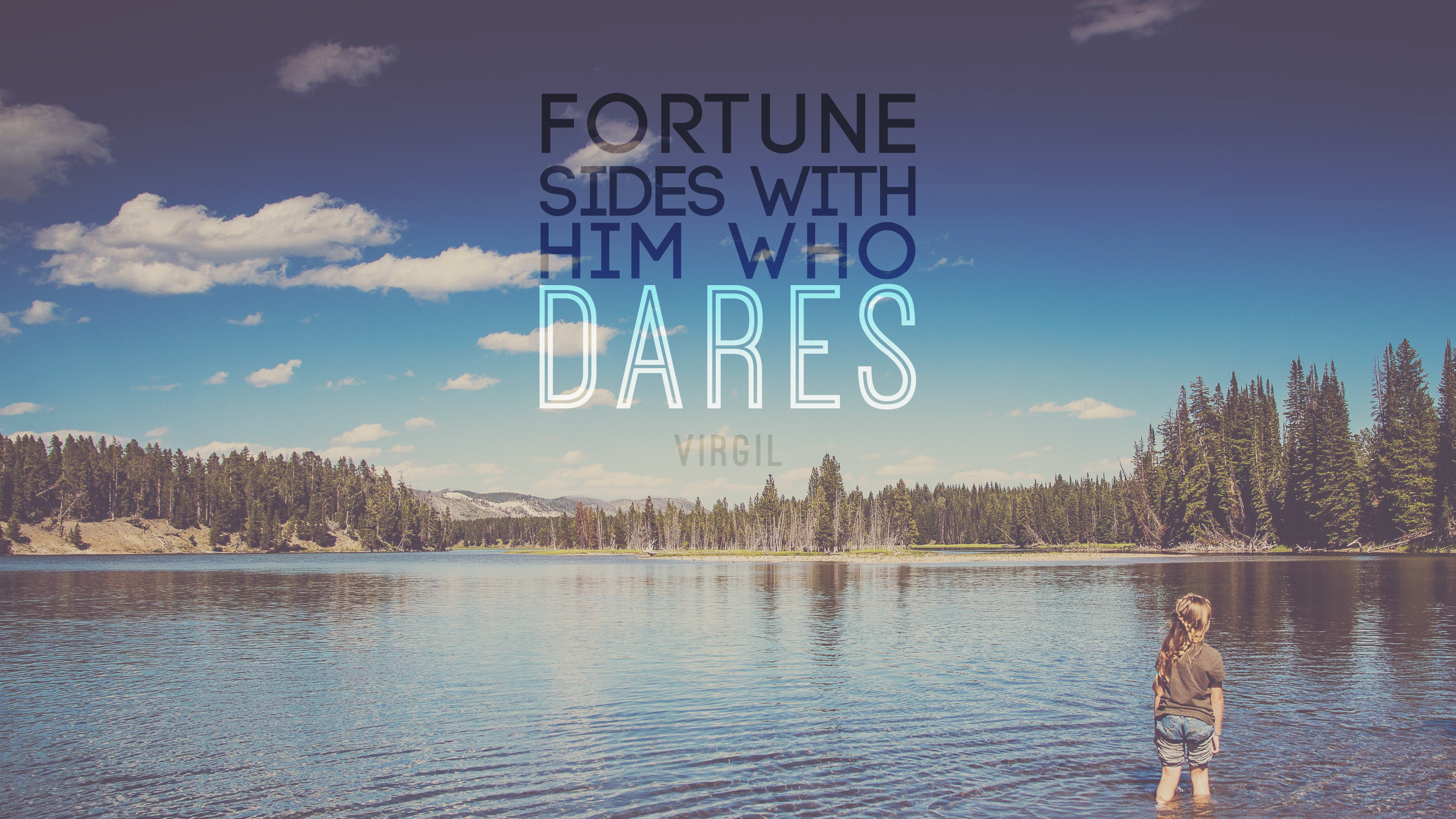 Fortune Sides With Him Who Dares. Virgil