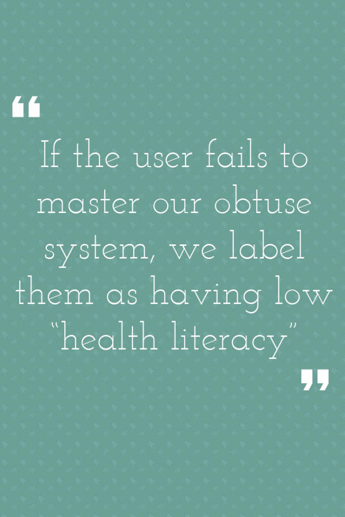 If the user fails to master our obtuse system, we label them as having low health literacy.