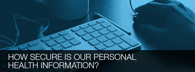 How secure is our personal health information?