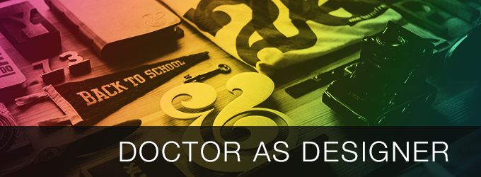 Doctor as Designer