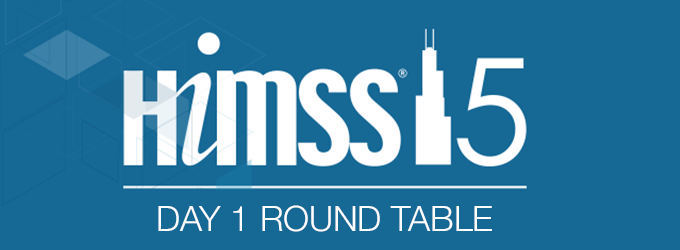 HIMSS 2015 Round Table Day 1