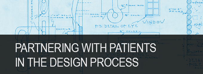 Partnering with Patients in the Design Process