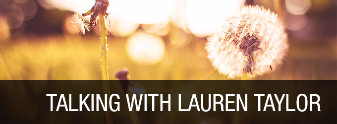 Talking with Lauren Taylor