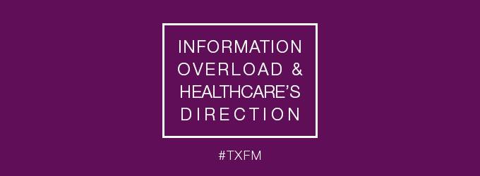 Information Overload and Healthcare's Direction