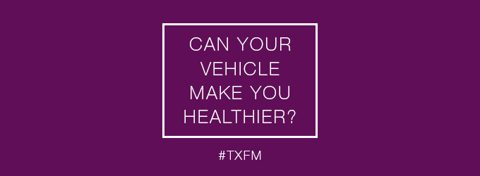 Can your vehicle make you healthier?