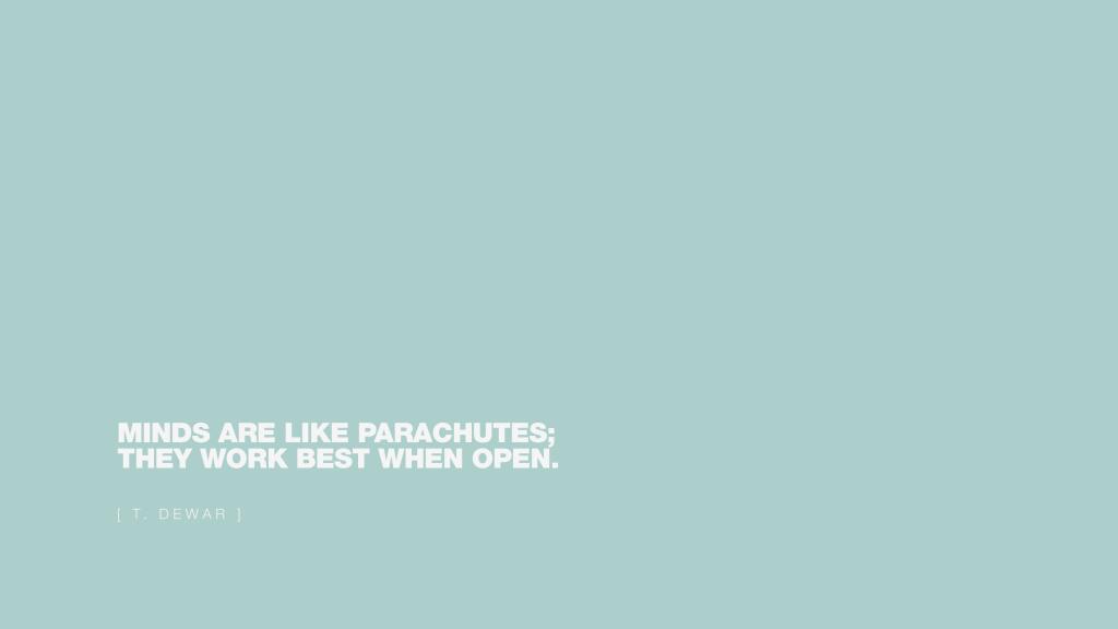 Minds-are-like-parachutes