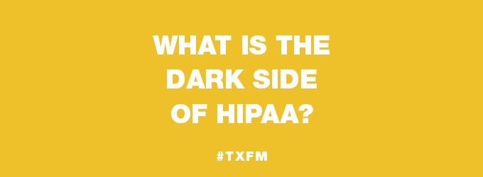 Dark Side of HIPAA - Mayo Center of Innovation