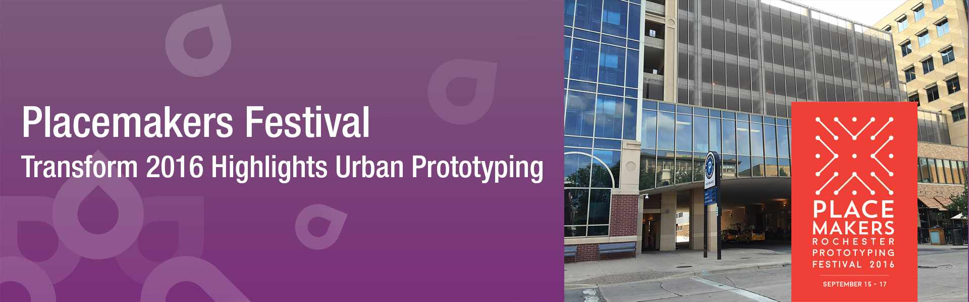 PlaceMakers | A Block Party for the Future of Rochester, MN  Transform 2016 Highlights Urban Prototyping