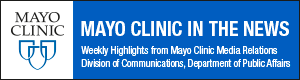 Mayo Clinic in the News Weekly Highlights for March 15, 2019