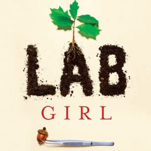 Book Review: Lab Girl by Hope Jahren