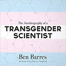 Book Review: The Autobiography of a Transgender Scientist by Ben A. Barres