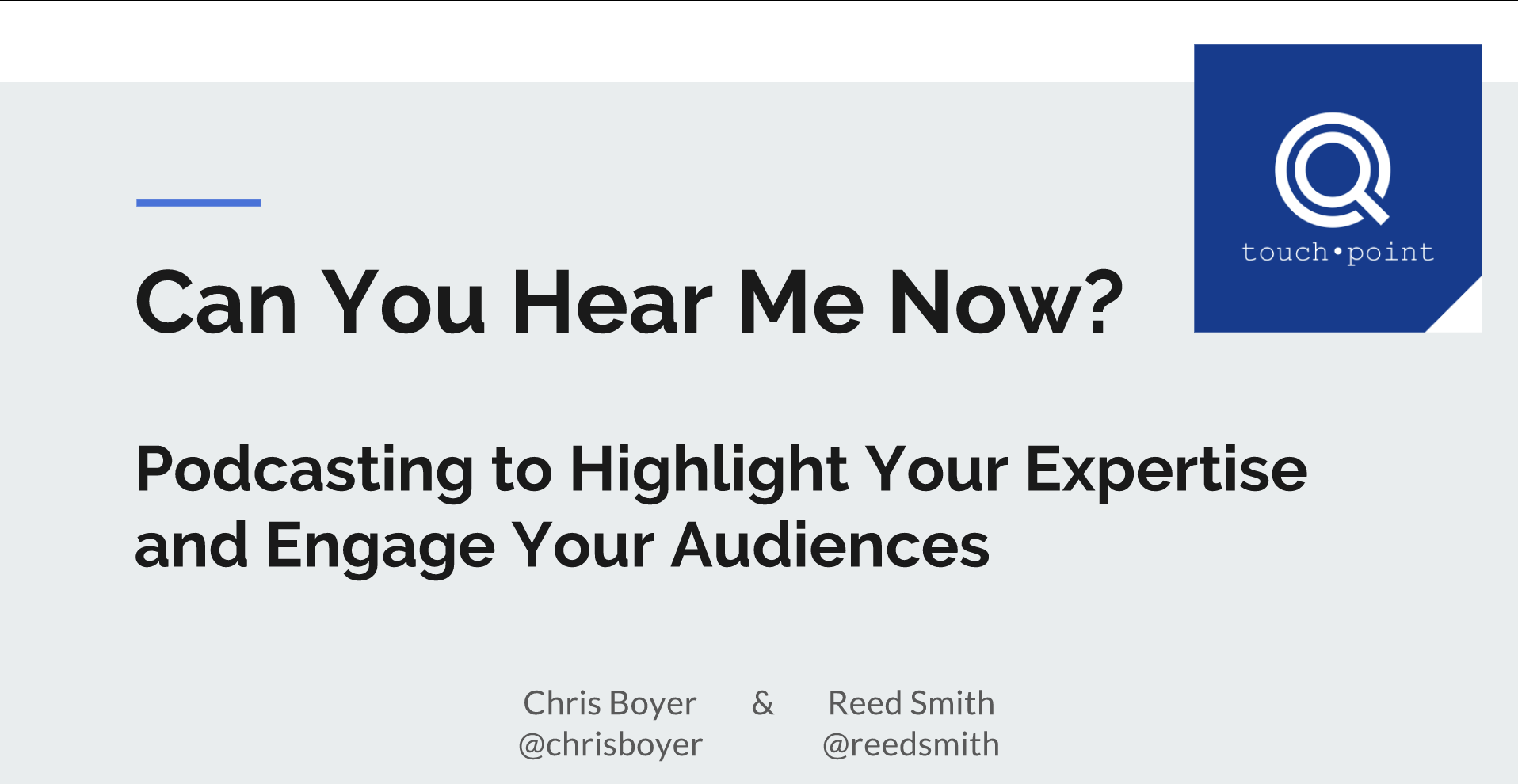 Can You Hear Me Now? Podcasting to Highlight Your Expertise and Engage Your Audiences