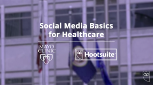 Get the Online Social Media Training Mayo Clinic Uses!