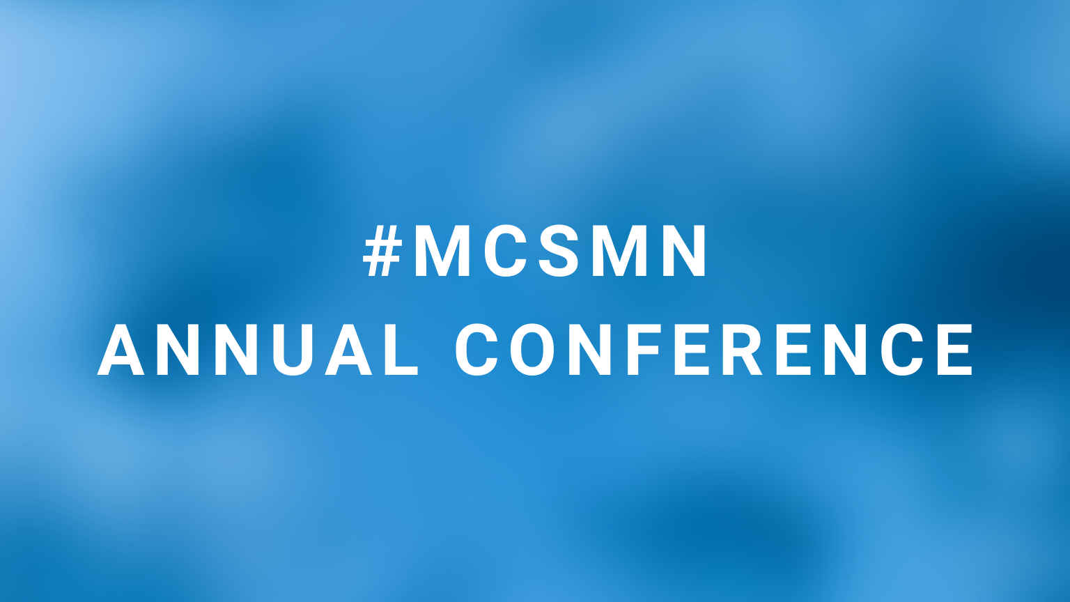 MCSMN Annual Conference