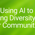 Using AI to Bring Diversity to Our Communities