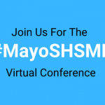 Join us for the #MayoSHSMD Virtual Conference