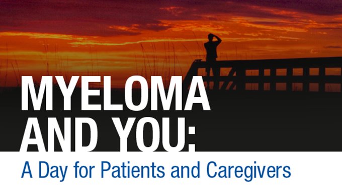 Myeloma and You: A Day for Patients and Caregivers
