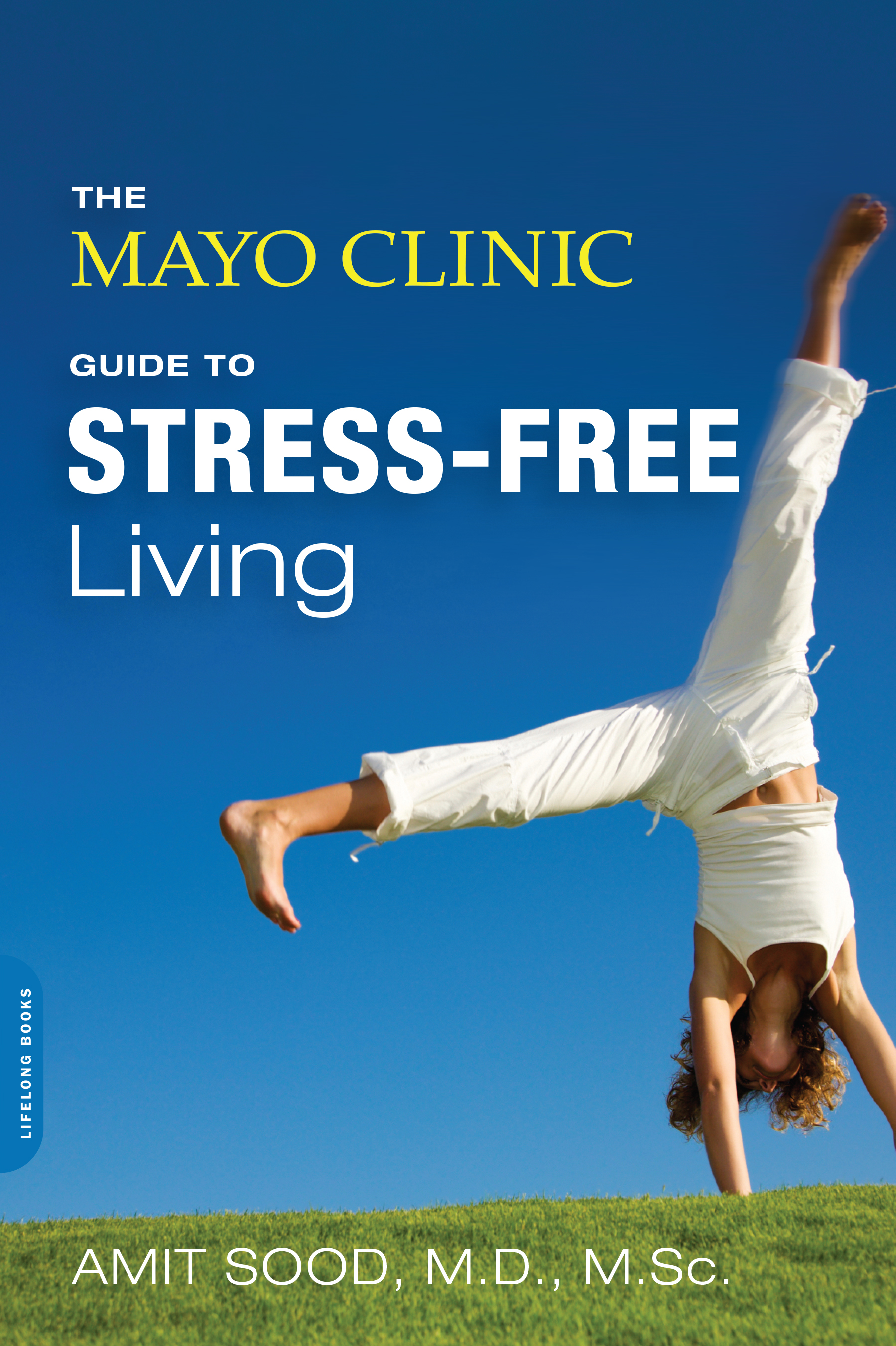 Book cover Mayo Clinic's Guide to Stress-Free Living, with female doing cartwheel