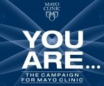 YOU ARE .... The Campaign for Mayo Clinic