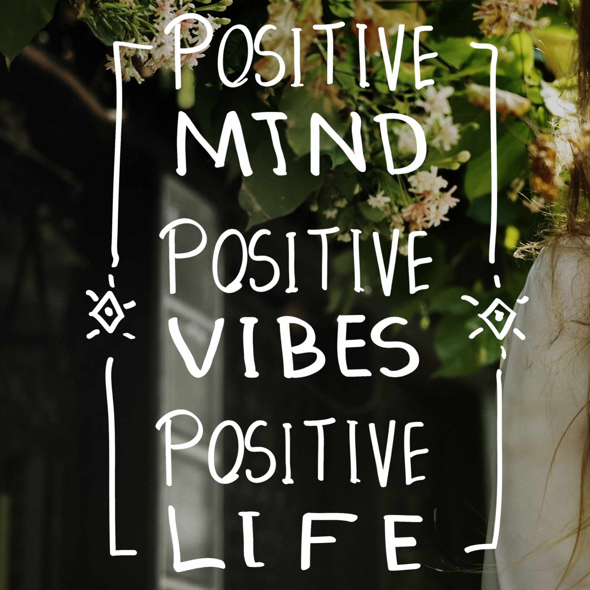 a postive message written out about having positive mindfulness and a life