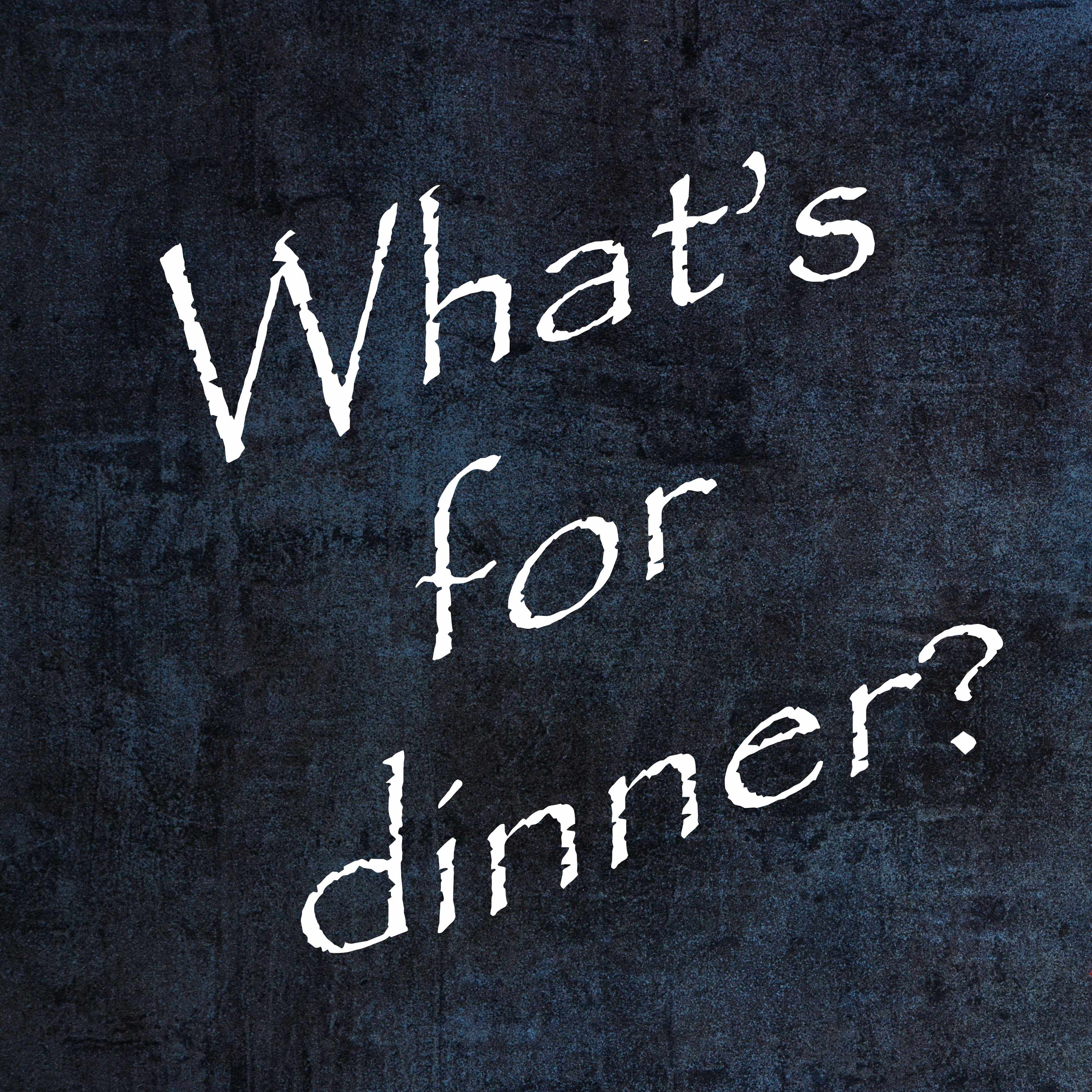 a chalkboard with the words What's for Dinner?