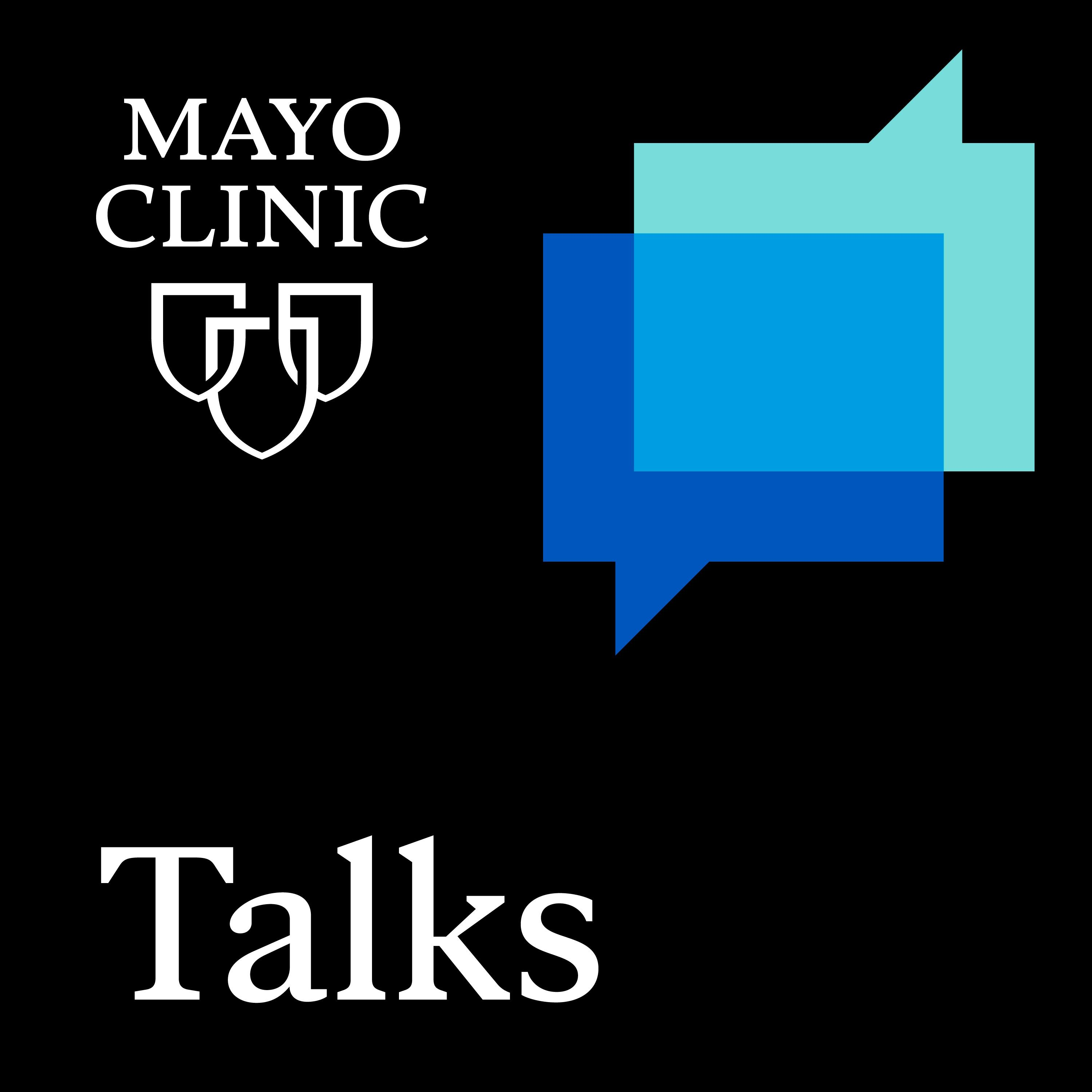 Mayo Clinic Talks Podcast