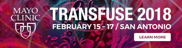 Transfuse conference on February 15-17, 2018 (https://news.mayocliniclabs.com/?p=33800)