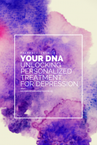 Your DNA Unlocking personalized treatment for depression.