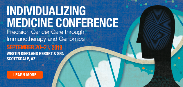 Individualizing Medicine 2019 Conference - practical precision cancer care approaches for your patients