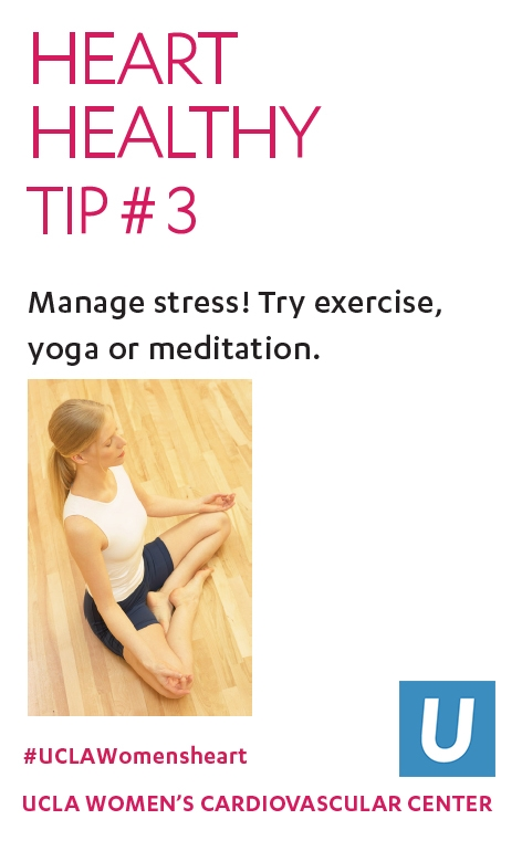 Heart Healthy Tip 3: Manage stress! Try yoga or meditation.