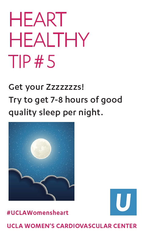 Heart Healthy Tip 5: Get your Zzzzz! 7-8 hours of good sleep