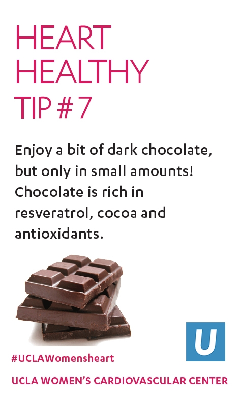 Heart Healthy Tip 7:  Enjoy a bit of dark chocolate but in small amounts!