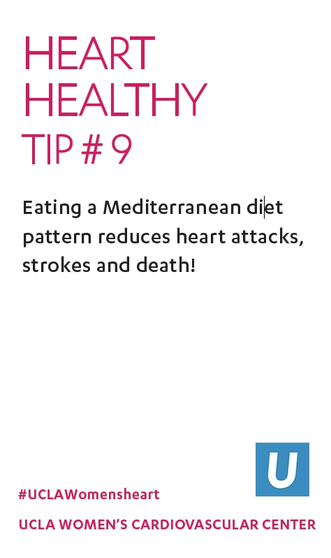 Heart Healthy Tip 9: Eating a mediterranean diet pattern reduces heart attacks, strokes and death!