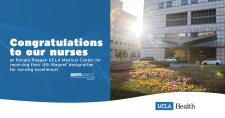 Ronald Reagan UCLA Medical Center received their 4th Magnet designation for nursing excellence