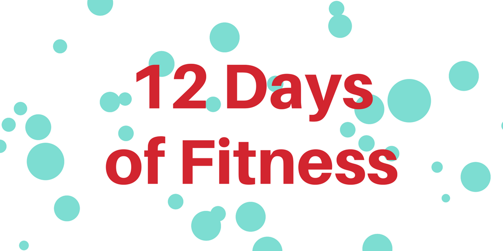 On the first day of fitness, my trainer gave to me...