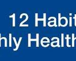 Discover the 12 Habits of Highly Healthy People!