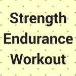Strength Endurance Workout