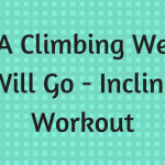 A Climbing We Will Go Workout